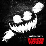 Knife Party - Haunted House [EP, 2013]